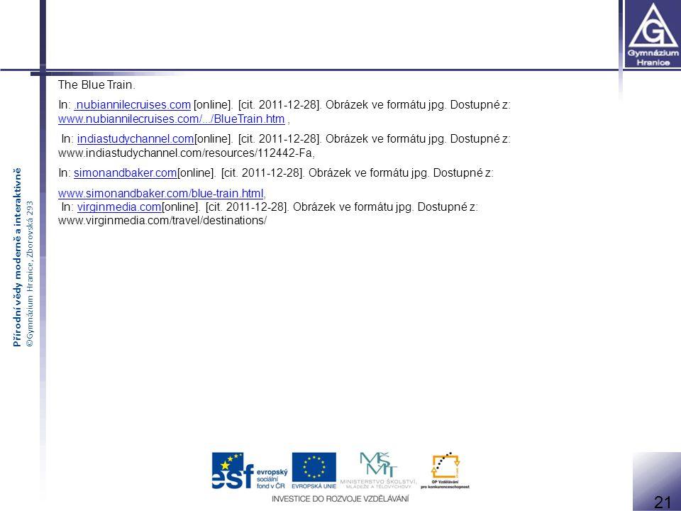 Přírodní vědy moderně a interaktivně ©Gymnázium Hranice, Zborovská 293 The Blue Train.