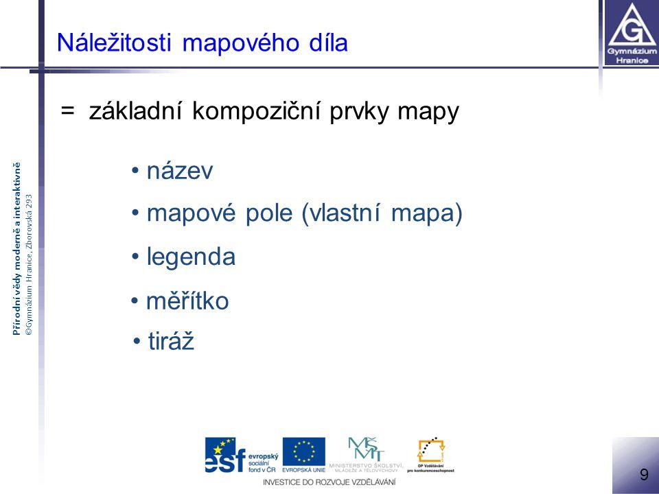 Přírodní vědy moderně a interaktivně ©Gymnázium Hranice, Zborovská 293 10 Základní prvky mapy - příklady