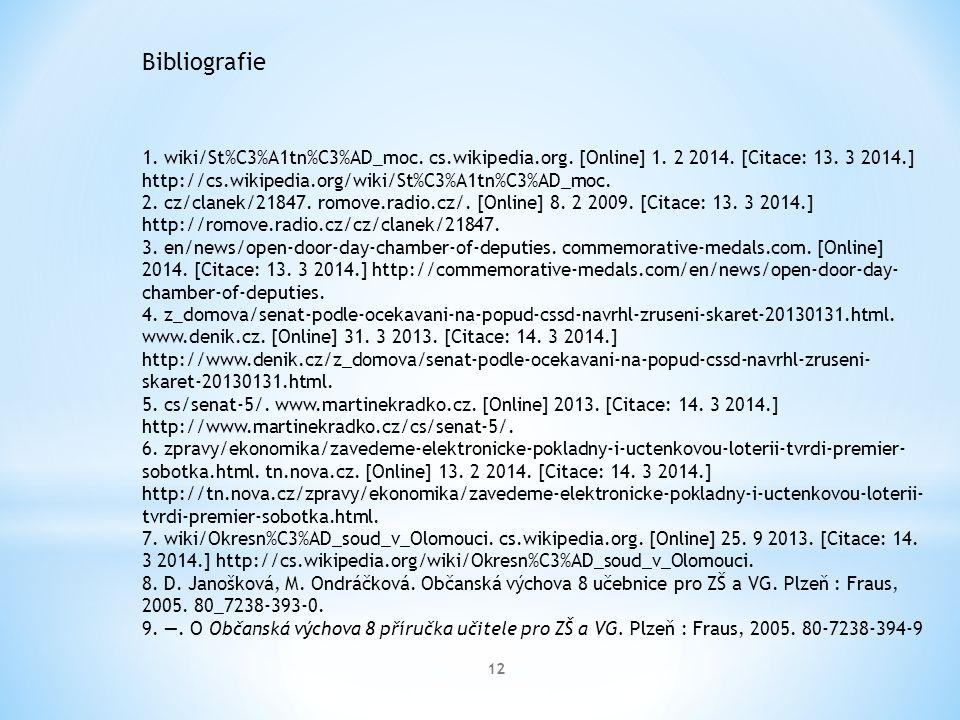 12 1. wiki/St%C3%A1tn%C3%AD_moc. cs.wikipedia.org. [Online] 1. 2 2014. [Citace: 13. 3 2014.] http://cs.wikipedia.org/wiki/St%C3%A1tn%C3%AD_moc. 2. cz/