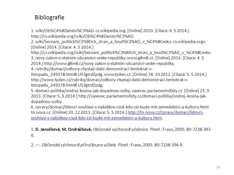 14 1. wiki/Ob%C4%8Danstv%C3%AD. cs.wikipedia.org. [Online] 2010. [Citace: 4. 5 2014.] http://cs.wikipedia.org/wiki/Ob%C4%8Danstv%C3%AD. 2. wiki/Seznam
