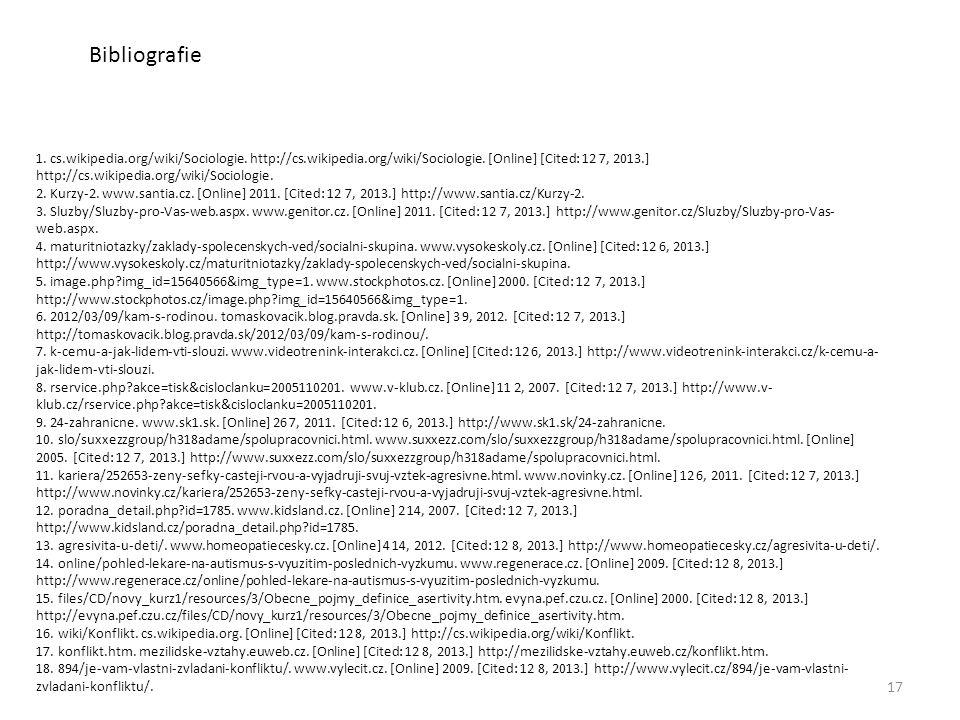 17 1. cs.wikipedia.org/wiki/Sociologie. http://cs.wikipedia.org/wiki/Sociologie. [Online] [Cited: 12 7, 2013.] http://cs.wikipedia.org/wiki/Sociologie