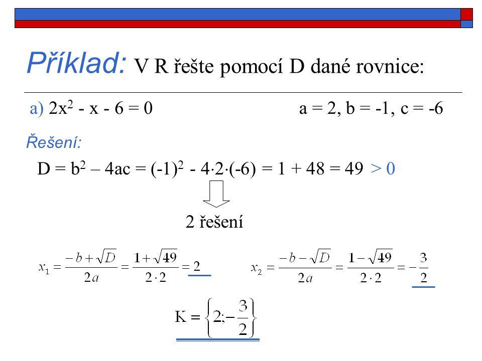 Příklad: Graficky řešte rovnici x 2 + x - 2 = 0 x 2 = -x + 2 Řešení: f 1 : y = x 2 K = {-2; 1} f 2 : y = -x + 2 x03 y2