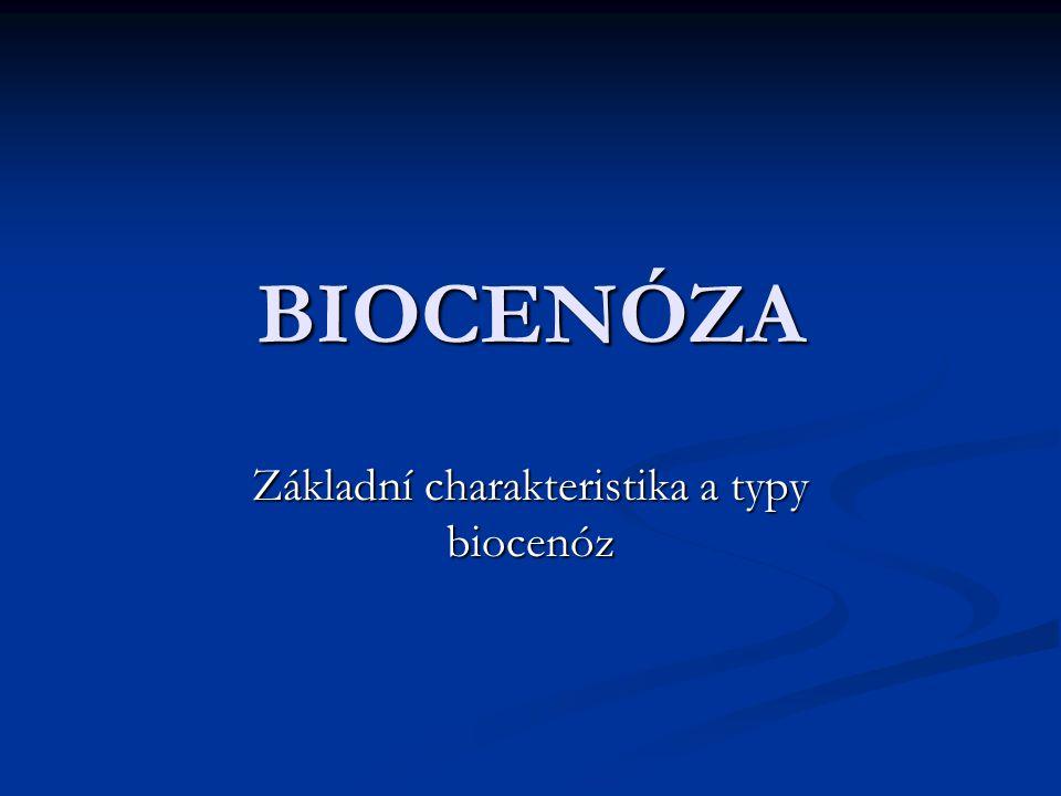 BIOCENÓZA Základní charakteristika a typy biocenóz