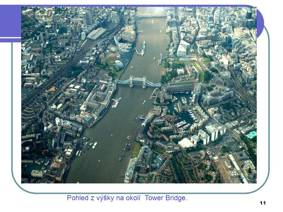 11 Pohled z výšky na okolí Tower Bridge.