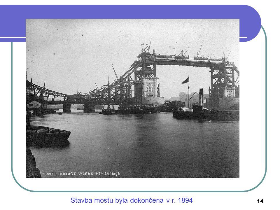 14 Stavba mostu byla dokončena v r. 1894