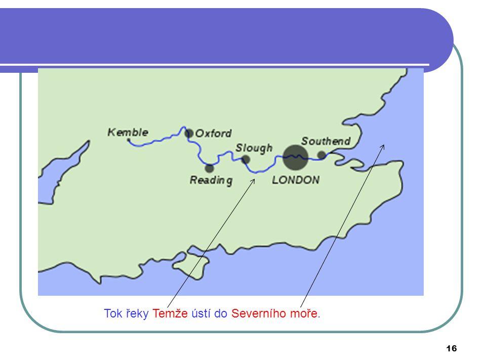 Tok řeky Temže ústí do Severního moře. 16