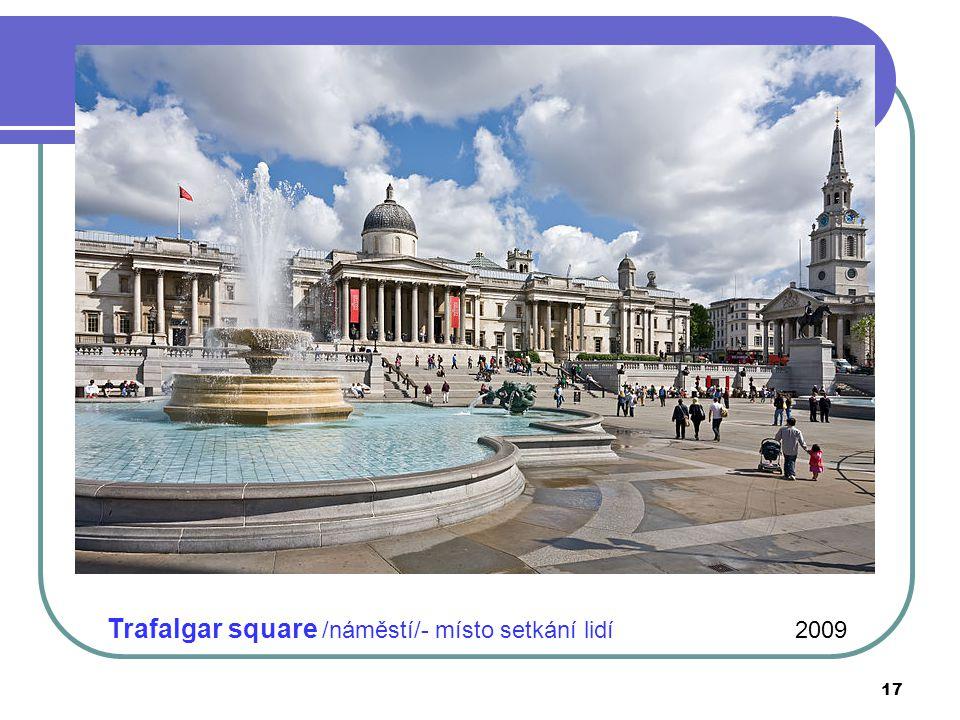 Trafalgar square /náměstí/- místo setkání lidí 2009 17