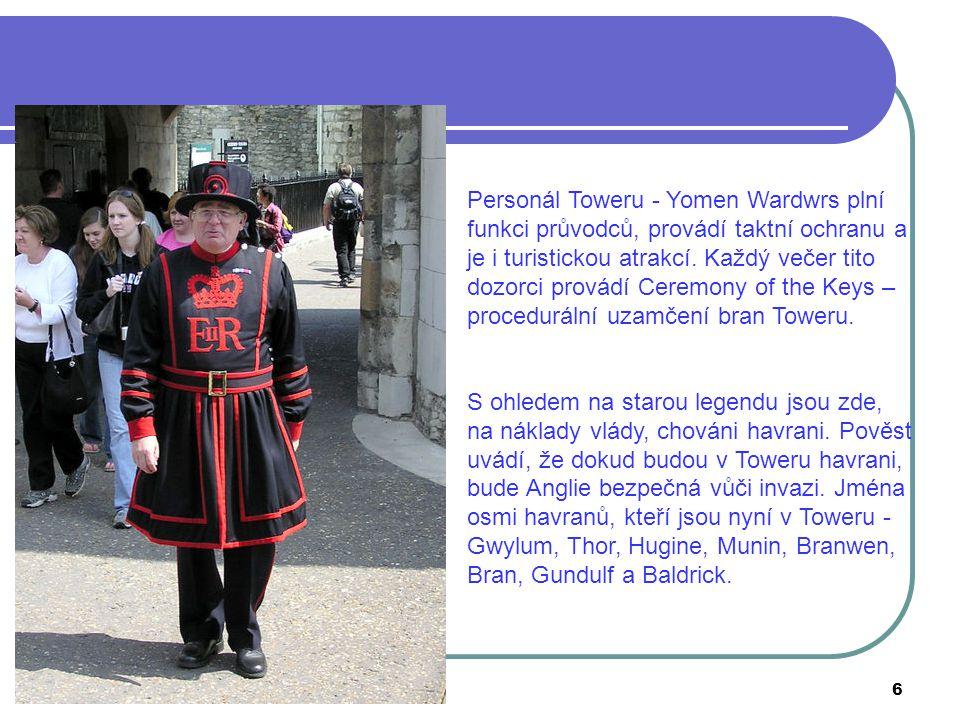 Personál Toweru - Yomen Wardwrs plní funkci průvodců, provádí taktní ochranu a je i turistickou atrakcí.