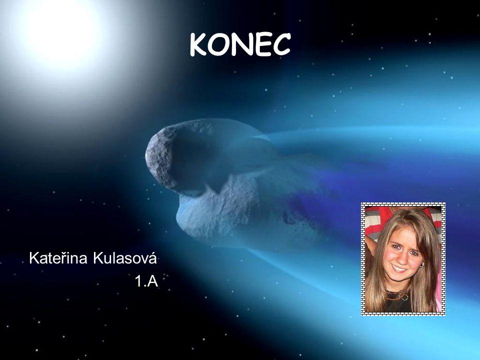 KONEC Kateřina Kulasová 1.A