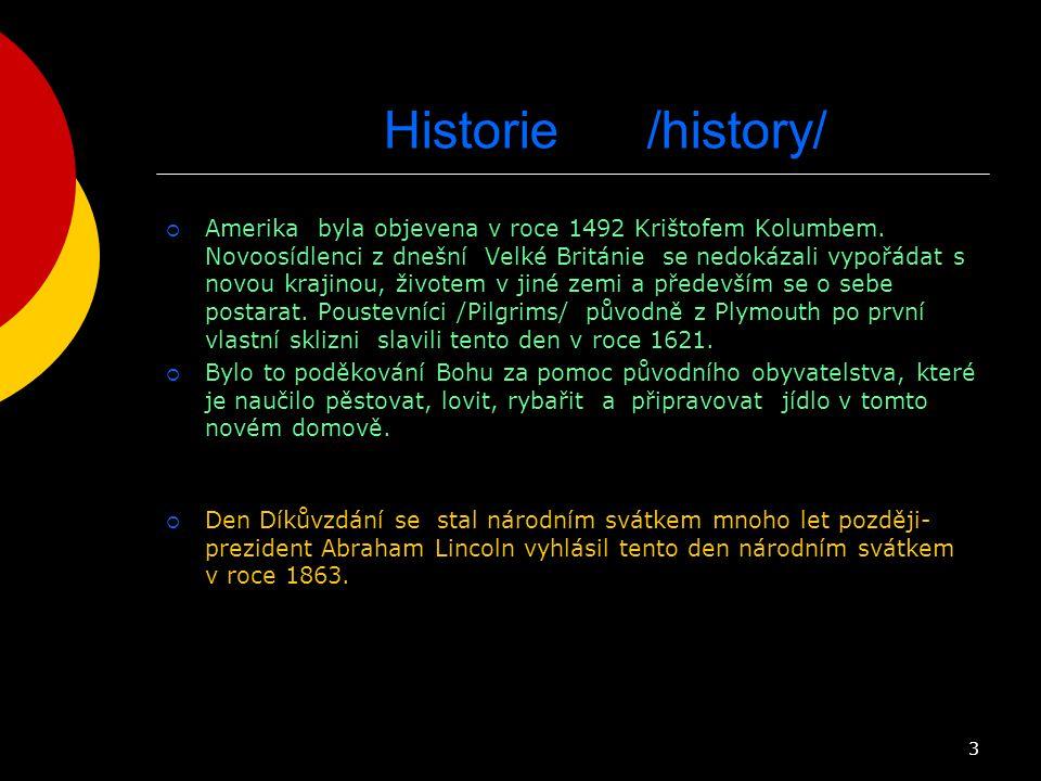 Historie /history/  Amerika byla objevena v roce 1492 Krištofem Kolumbem. Novoosídlenci z dnešní Velké Británie se nedokázali vypořádat s novou kraji