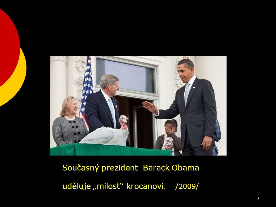 """7 Současný prezident Barack Obama uděluje """"milost"""" krocanovi. /2009/"""