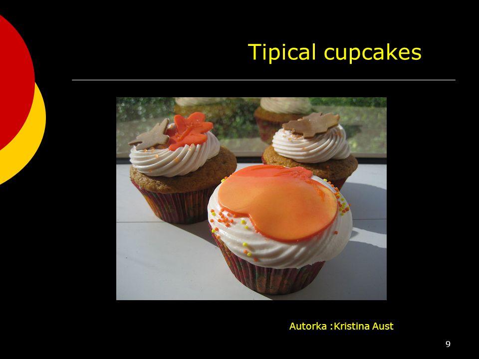 Tipical cupcakes Autorka :Kristina Aust 9