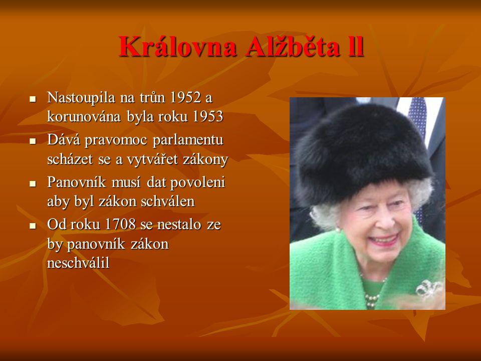 Královna Alžběta ll Nastoupila na trůn 1952 a korunována byla roku 1953 Nastoupila na trůn 1952 a korunována byla roku 1953 Dává pravomoc parlamentu s