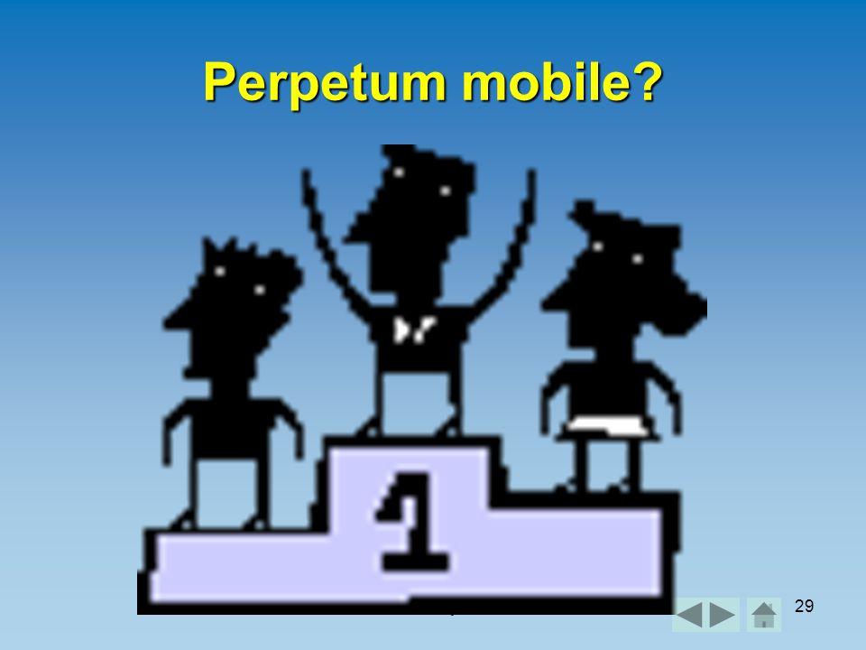 Práce a výkon29 Perpetum mobile?
