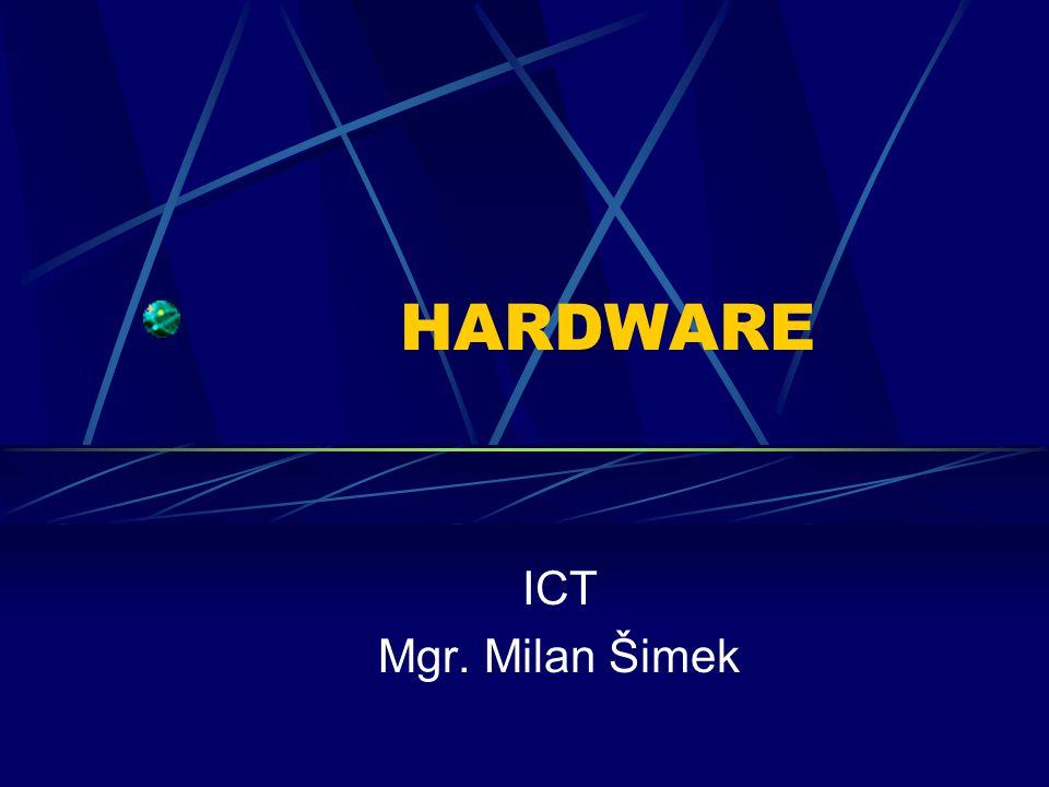 HARDWARE ICT Mgr. Milan Šimek
