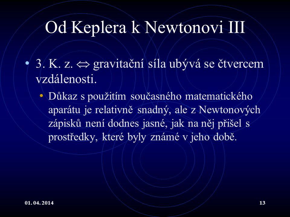 01.04. 201413 Od Keplera k Newtonovi III 3. K. z.