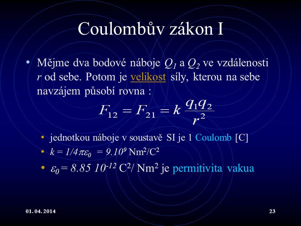 01.04. 201423 Coulombův zákon I Mějme dva bodové náboje Q 1 a Q 2 ve vzdálenosti r od sebe.