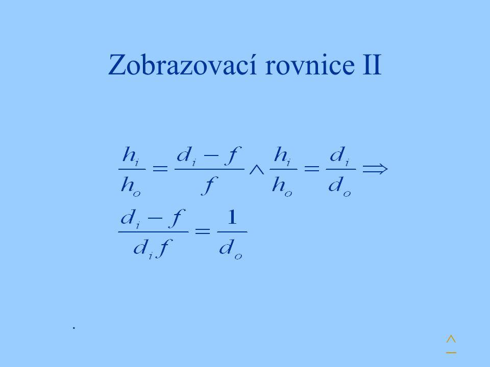 Zobrazovací rovnice II ^.