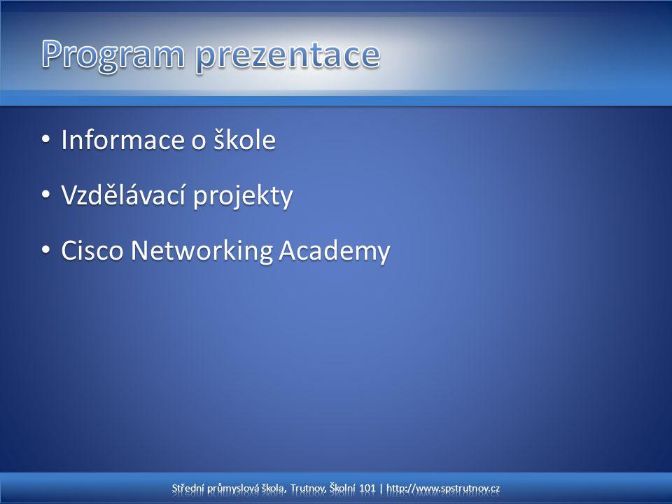 Informace o škole Informace o škole Vzdělávací projekty Vzdělávací projekty Cisco Networking Academy Cisco Networking Academy