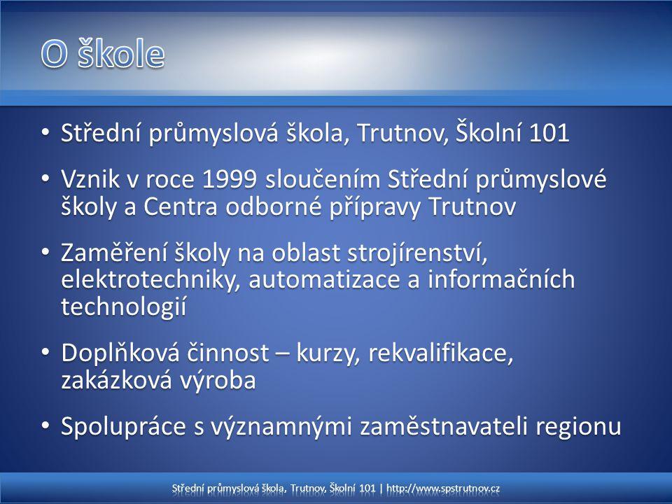 Střední průmyslová škola, Trutnov, Školní 101 Střední průmyslová škola, Trutnov, Školní 101 Vznik v roce 1999 sloučením Střední průmyslové školy a Cen