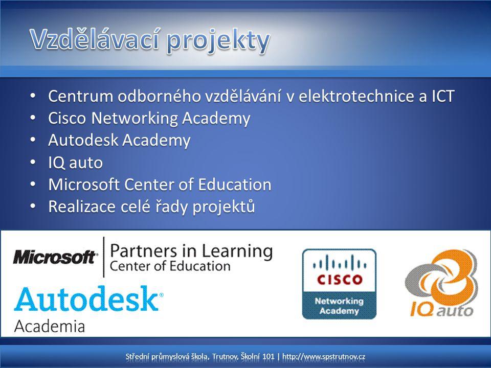 Centrum odborného vzdělávání v elektrotechnice a ICT Centrum odborného vzdělávání v elektrotechnice a ICT Cisco Networking Academy Cisco Networking Ac