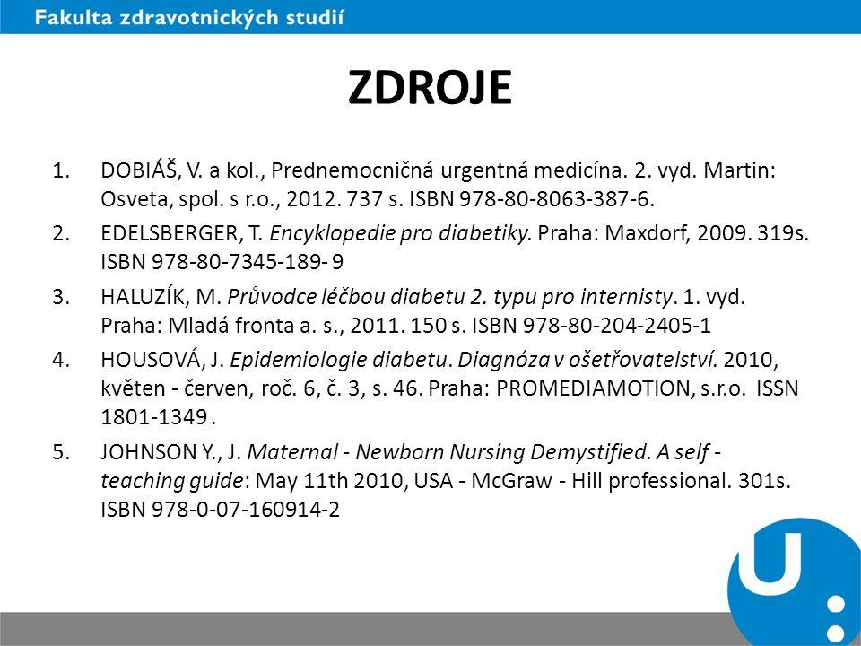ZDROJE 1.DOBIÁŠ, V. a kol., Prednemocničná urgentná medicína. 2. vyd. Martin: Osveta, spol. s r.o., 2012. 737 s. ISBN 978-80-8063-387-6. 2.EDELSBERGER