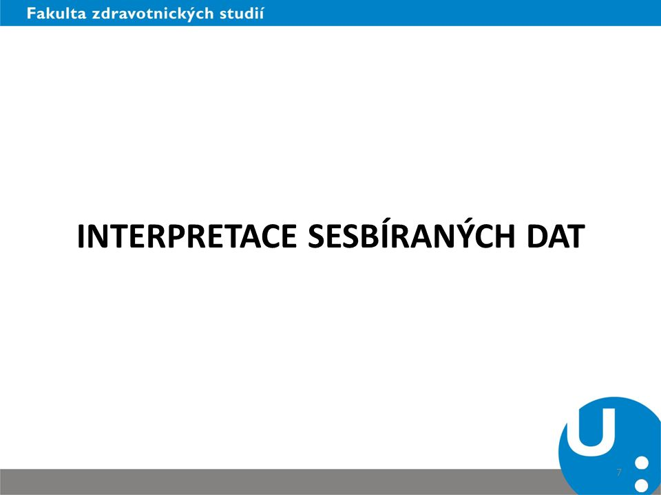 INTERPRETACE SESBÍRANÝCH DAT 7