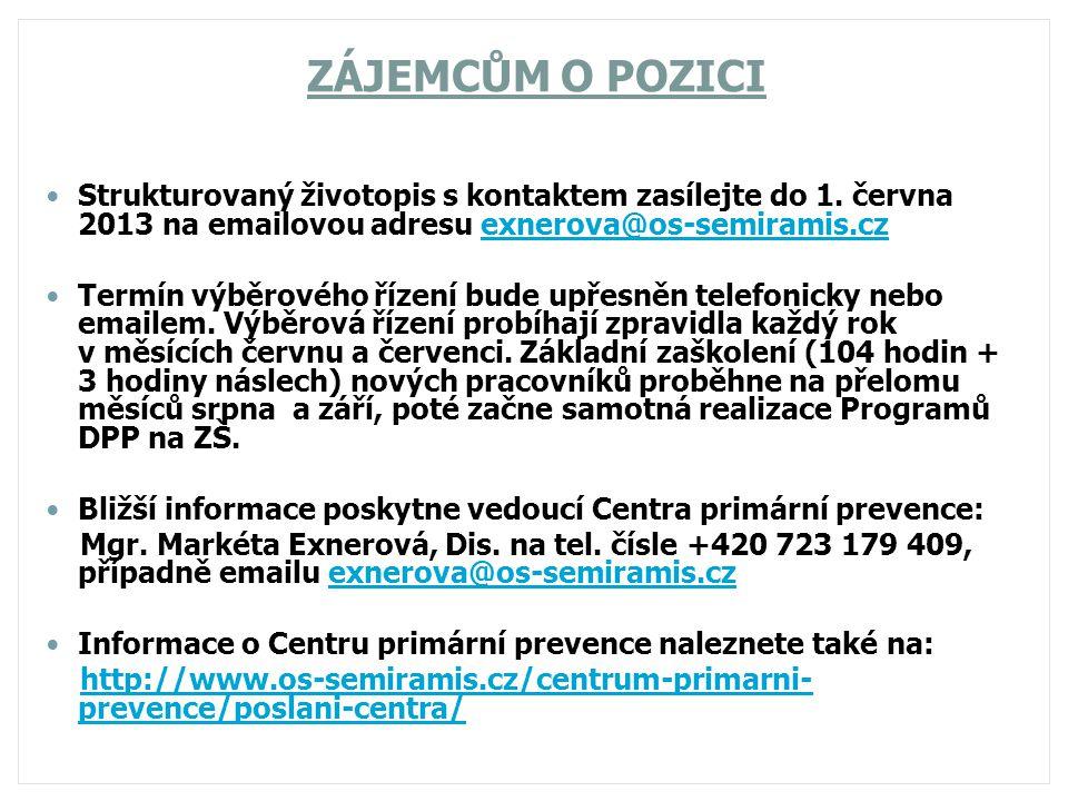 ZÁJEMCŮM O POZICI Strukturovaný životopis s kontaktem zasílejte do 1. června 2013 na emailovou adresu exnerova@os-semiramis.czexnerova@os-semiramis.cz