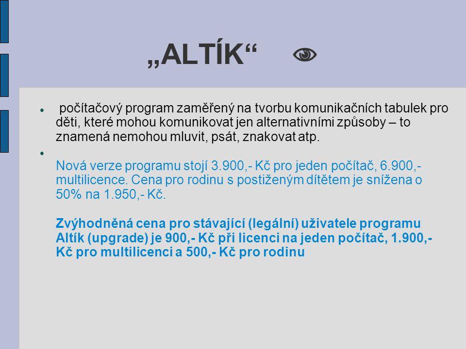 """""""Altíkův slovník Altíkovy úkoly a Altíkuv slovník nástroj pro usnadnění výuky alternativní a augmentativní komunikace a globální metody čtení."""