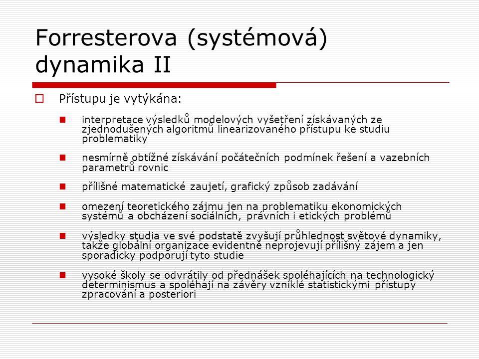 Forresterova (systémová) dynamika II  Přístupu je vytýkána: interpretace výsledků modelových vyšetření získávaných ze zjednodušených algoritmů linear