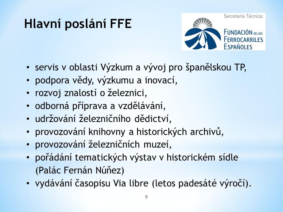 5 Hlavní poslání FFE servis v oblasti Výzkum a vývoj pro španělskou TP, podpora vědy, výzkumu a inovací, rozvoj znalostí o železnici, odborná příprava