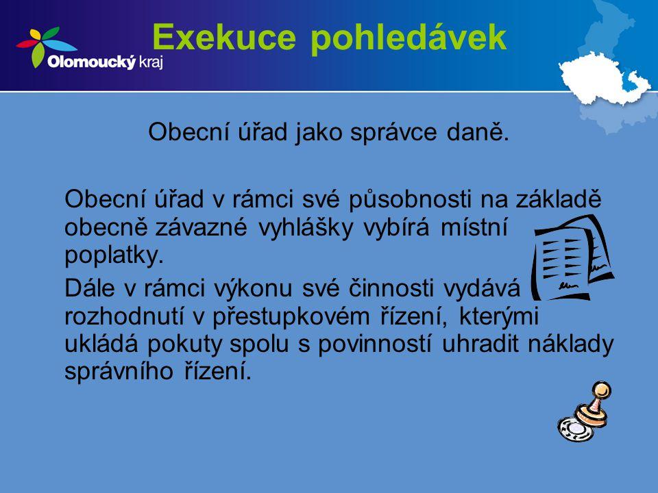 Exekuce pohledávek Nařízení daňové exekuce.§ 178 – Daňová exekuce se nařizuje exekučním příkazem.