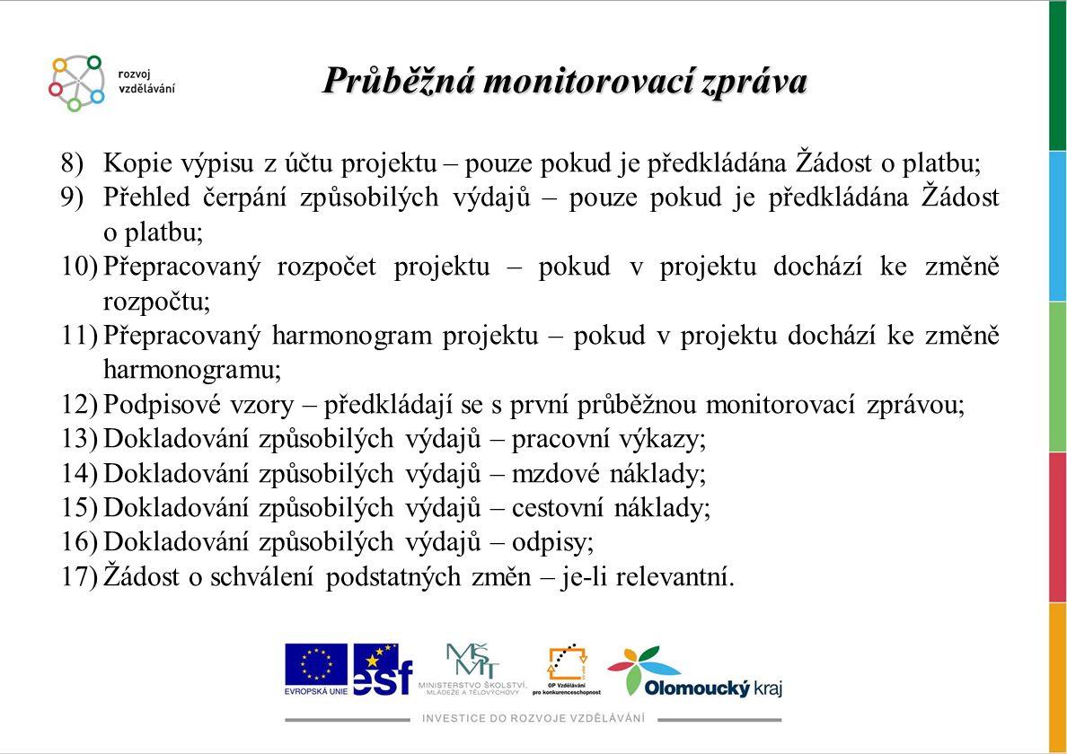 Informace o závěrečné monitorovací zprávě jsou uvedeny v Příručce pro příjemce (verze z 15.