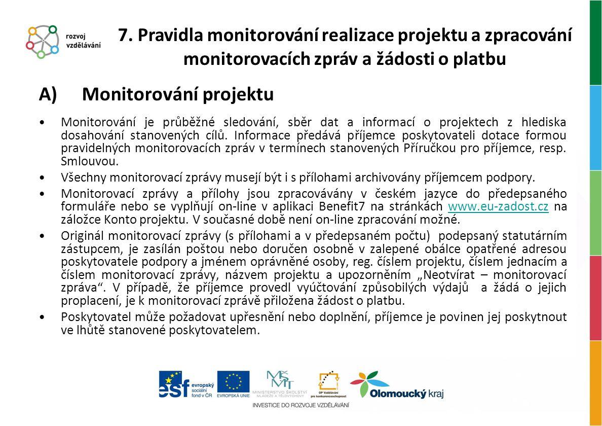 A) Monitorování projektu Monitorování je průběžné sledování, sběr dat a informací o projektech z hlediska dosahování stanovených cílů. Informace předá