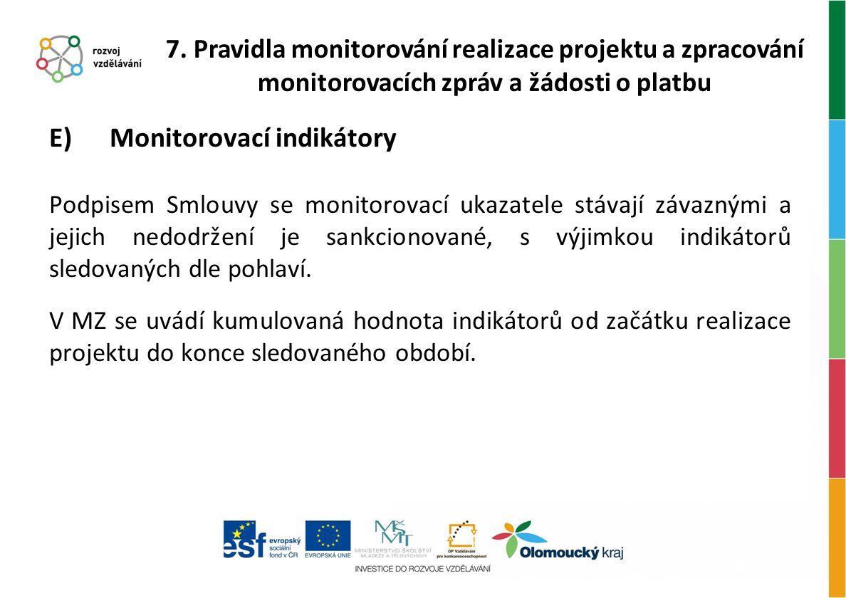 E) Monitorovací indikátory Podpisem Smlouvy se monitorovací ukazatele stávají závaznými a jejich nedodržení je sankcionované, s výjimkou indikátorů sl