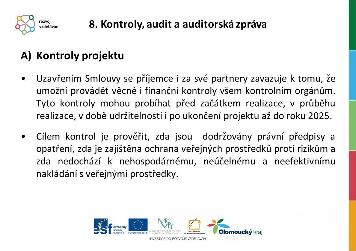 A)Kontroly projektu Uzavřením Smlouvy se příjemce i za své partnery zavazuje k tomu, že umožní provádět věcné i finanční kontroly všem kontrolním orgá