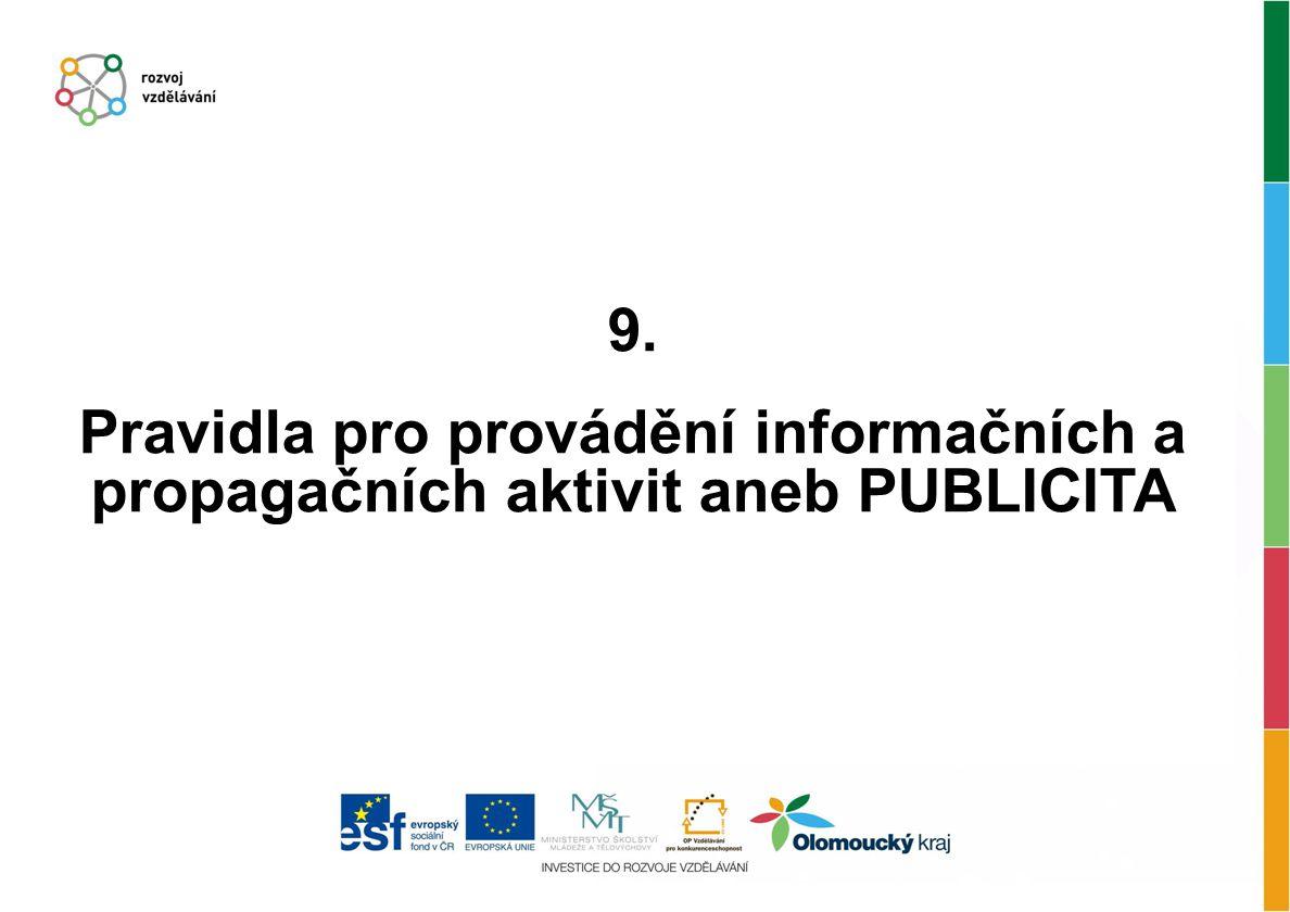 9. Pravidla pro provádění informačních a propagačních aktivit aneb PUBLICITA