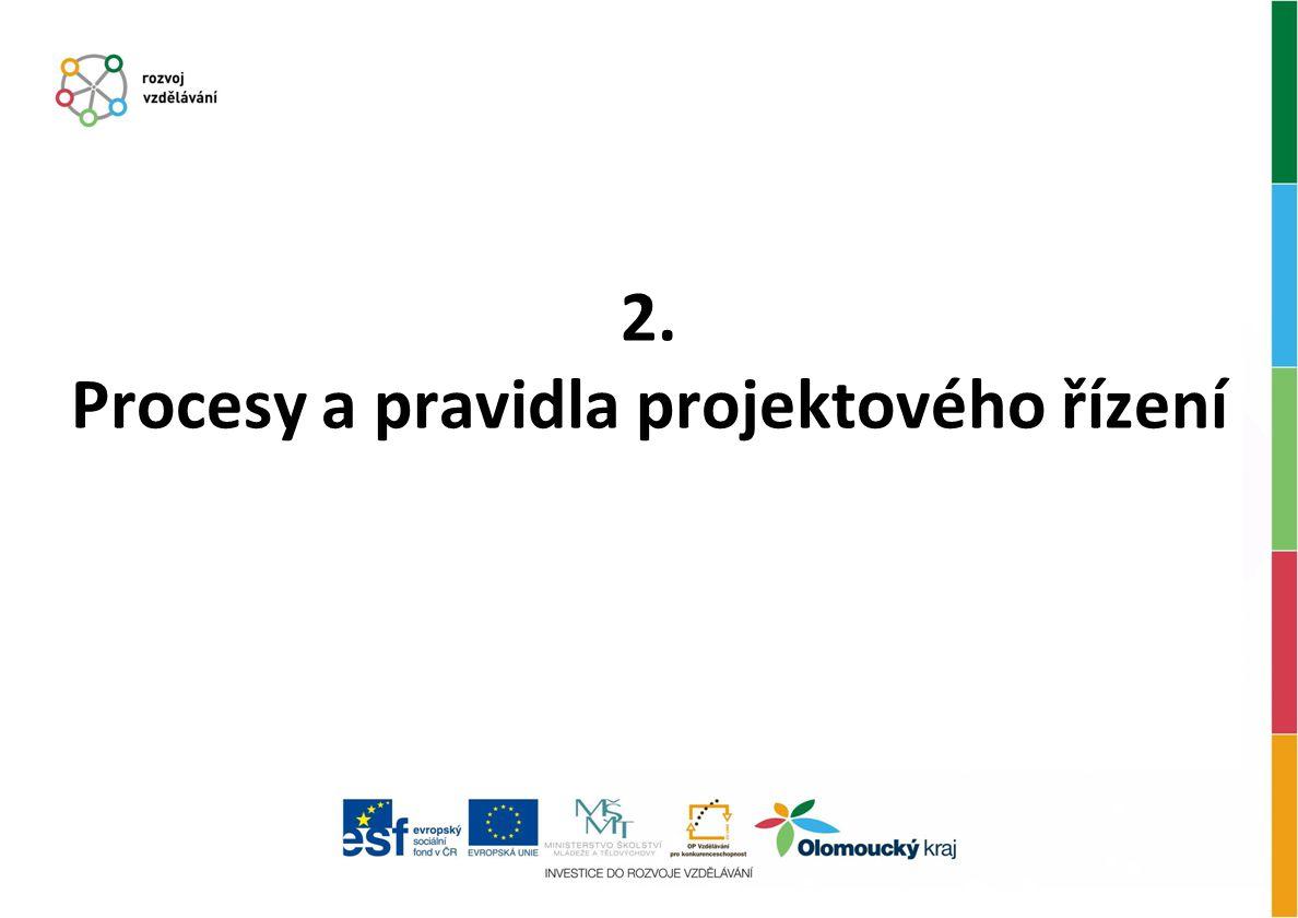 2. Procesy a pravidla projektového řízení