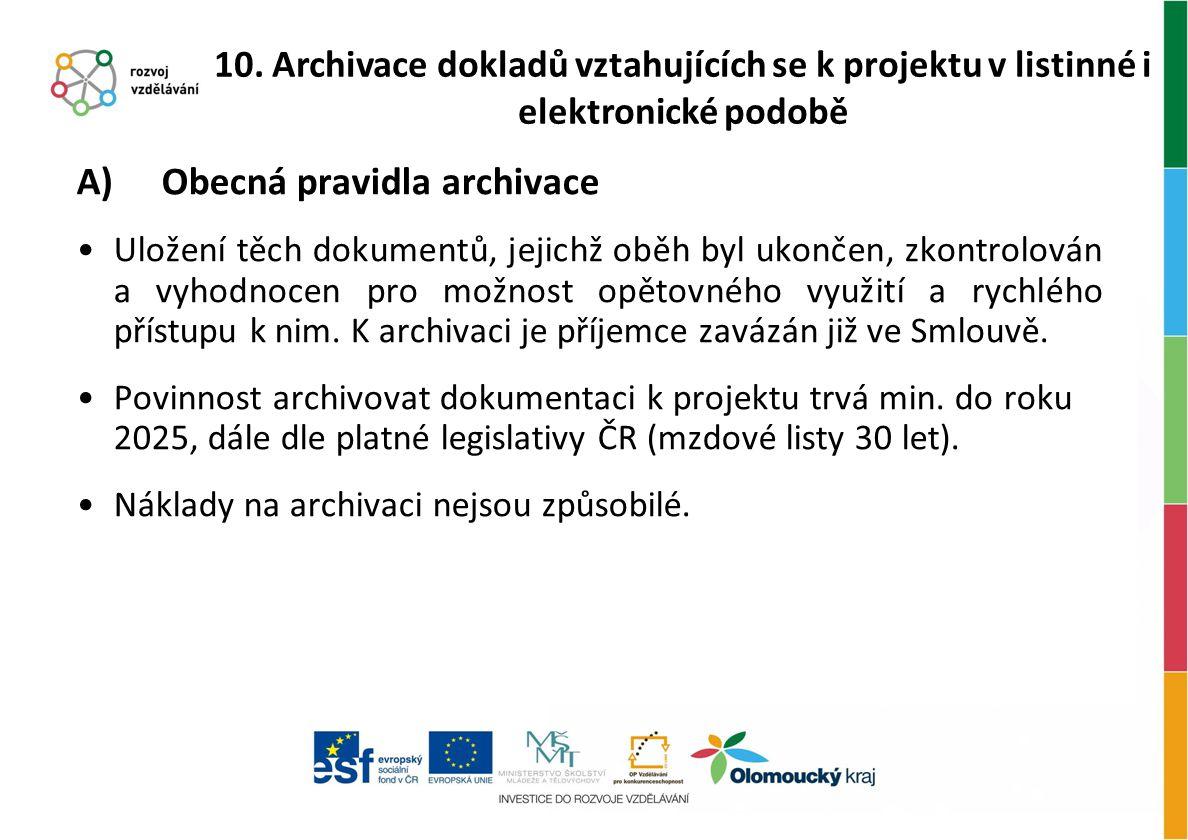 A) Obecná pravidla archivace Uložení těch dokumentů, jejichž oběh byl ukončen, zkontrolován a vyhodnocen pro možnost opětovného využití a rychlého pří