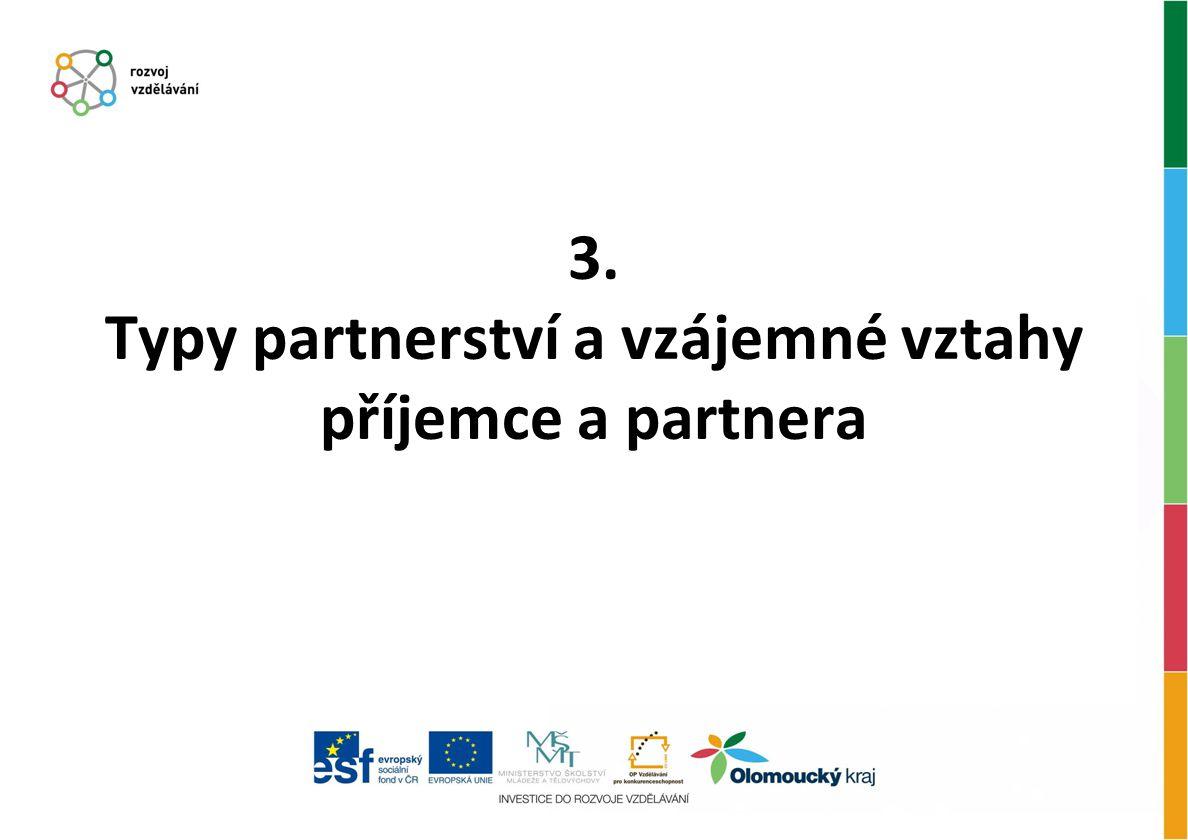 3. Typy partnerství a vzájemné vztahy příjemce a partnera