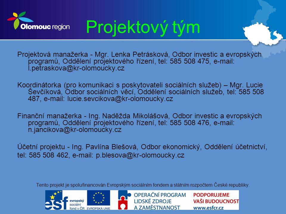 Projektový tým Projektová manažerka - Mgr.