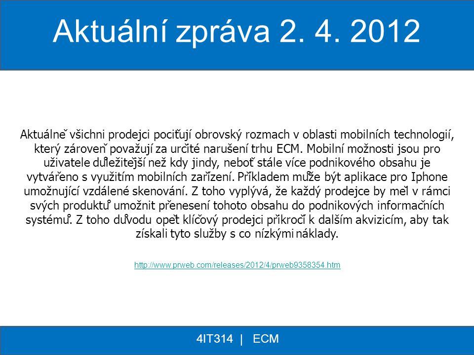 ** 4IT314 | ECM Aktuálně všichni prodejci pociťují obrovský rozmach v oblasti mobilních technologií, který zároveň považují za určité narušení trh