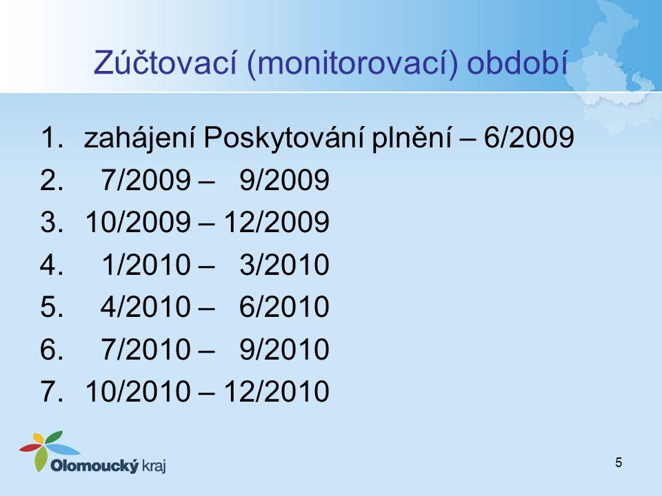 5 Zúčtovací (monitorovací) období 1.zahájení Poskytování plnění – 6/2009 2.