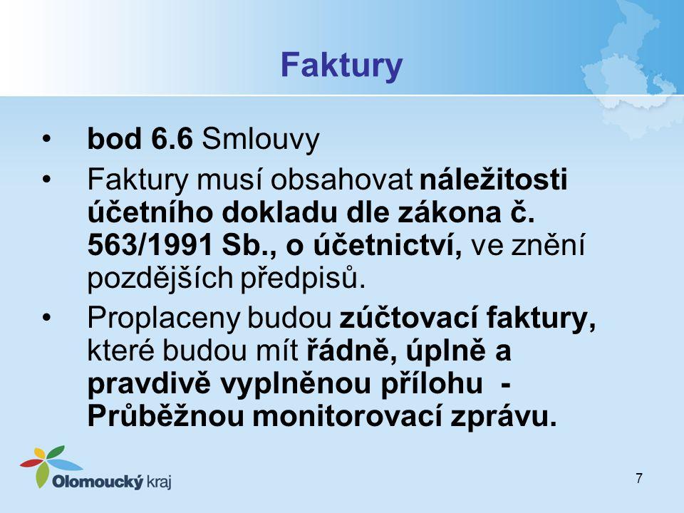 7 Faktury bod 6.6 Smlouvy Faktury musí obsahovat náležitosti účetního dokladu dle zákona č.