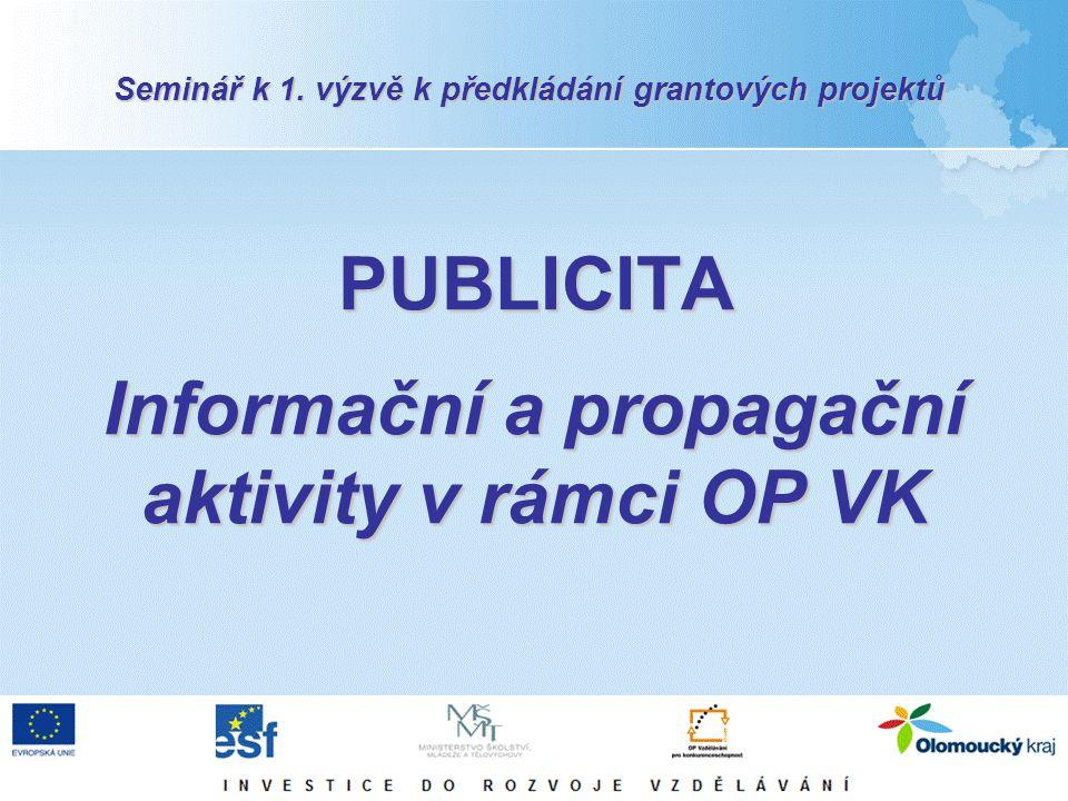 PUBLICITA Informační a propagační aktivity v rámci OP VK Seminář k 1. výzvě k předkládání grantových projektů