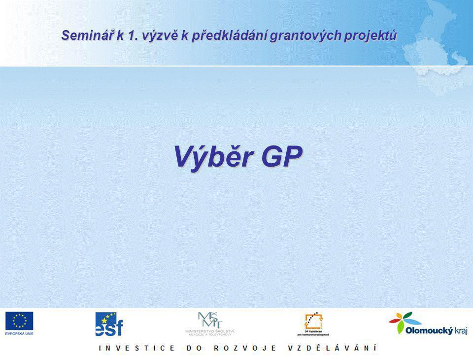 Výběr GP Seminář k 1. výzvě k předkládání grantových projektů