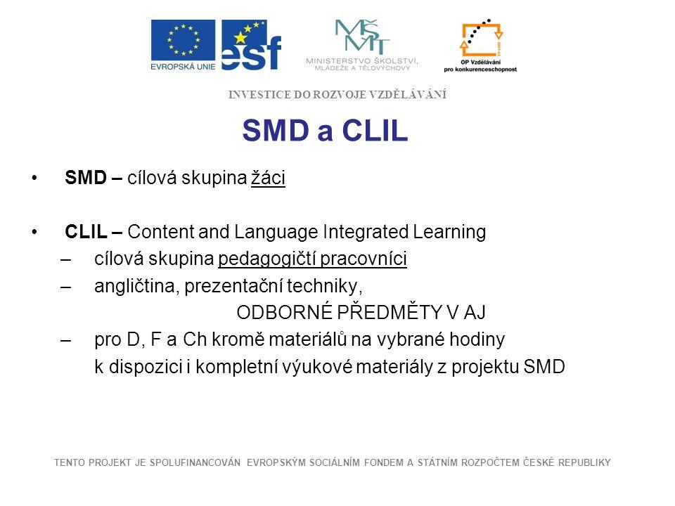 SMD a CLIL SMD – cílová skupina žáci CLIL – Content and Language Integrated Learning –cílová skupina pedagogičtí pracovníci –angličtina, prezentační t