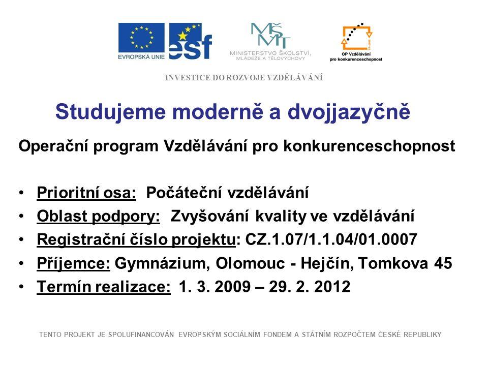 Příjemce dotace a potřeba projektu Gymnázium, Olomouc – Hejčín, Tomkova 45 Gymnázium čtyřleté – pro absolventy 9.