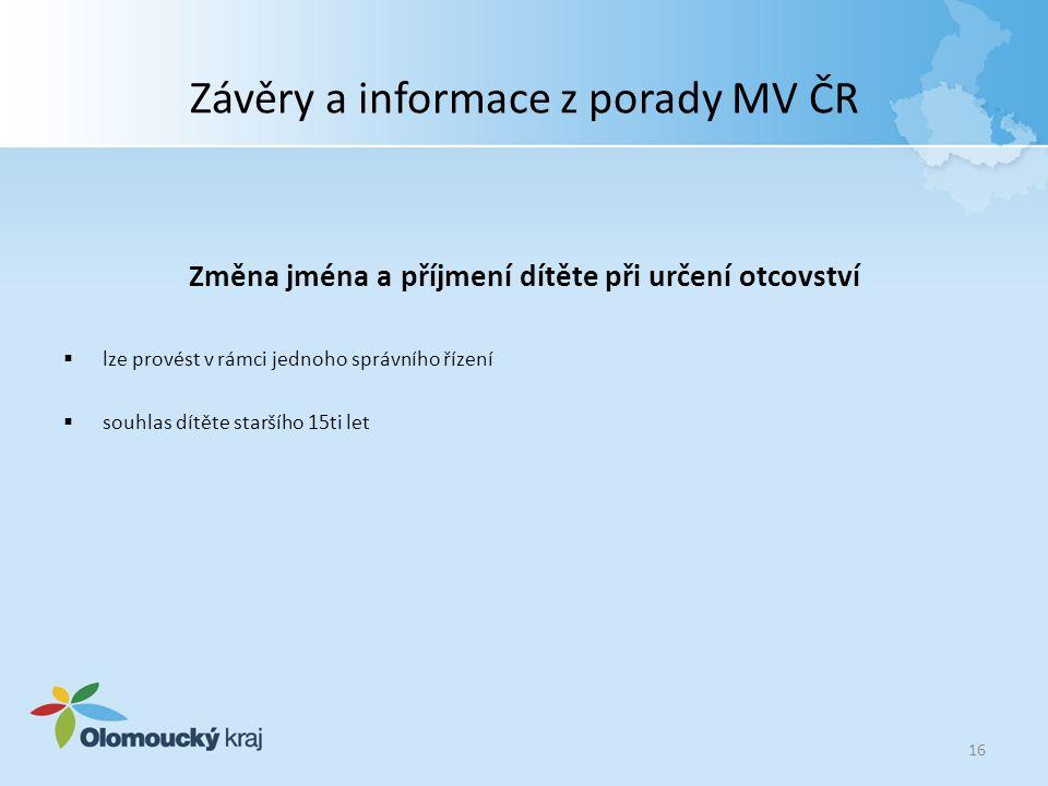 Závěry a informace z porady MV ČR Změna jména a příjmení dítěte při určení otcovství  lze provést v rámci jednoho správního řízení  souhlas dítěte s