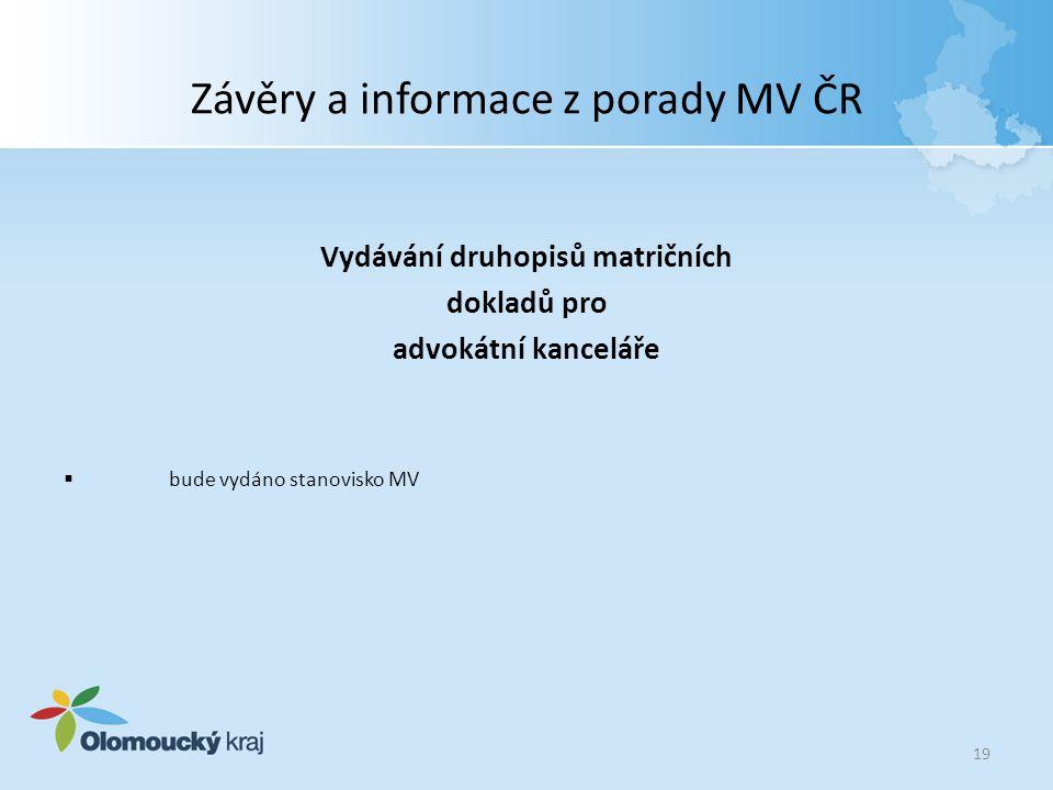 Závěry a informace z porady MV ČR Vydávání druhopisů matričních dokladů pro advokátní kanceláře  bude vydáno stanovisko MV 19